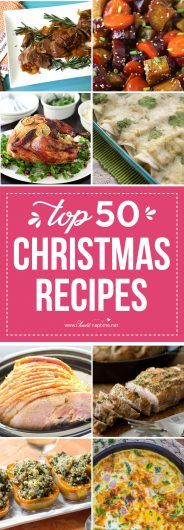 Top 50 Christmas Dinner Recipes... an incredible collection of all sorts of main dishes, side dishes, and desserts! Plenty of fresh, new recipes to add a twist to your traditional menu!