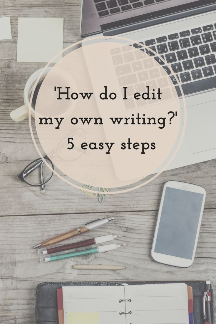 5 Easy Steps To Editing Your Own Work