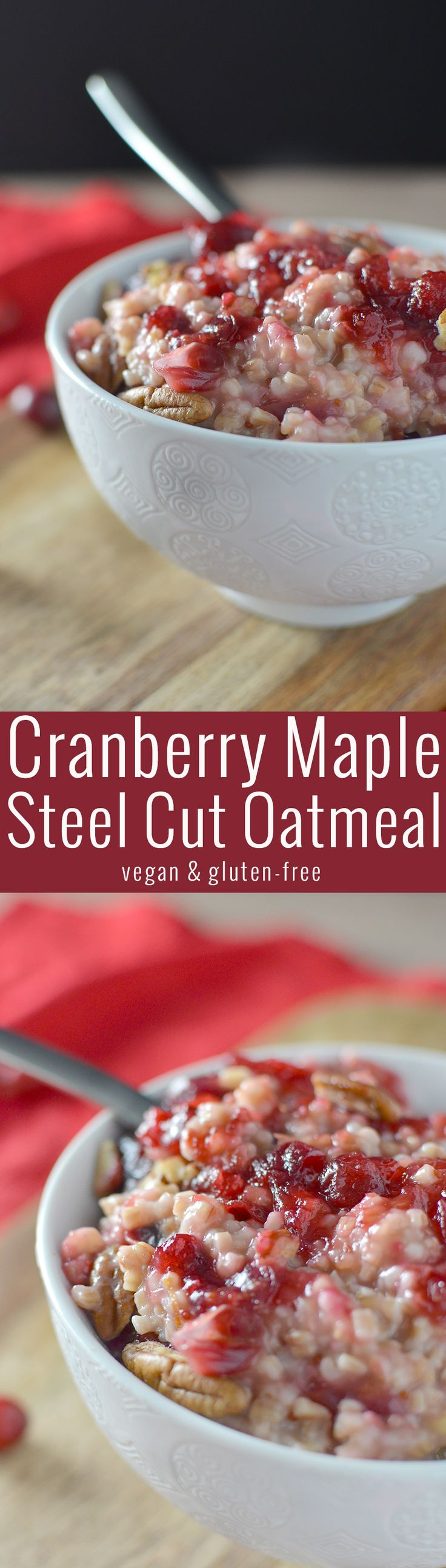 Cranberry Maple Steel Cut Oatmeal! This healthy, vegan and glutenfree breakfast is packed with holiday flavors! Fresh cranberry maple sauce, orange zest and pecans. A must-make!   www.delishknowledge.com
