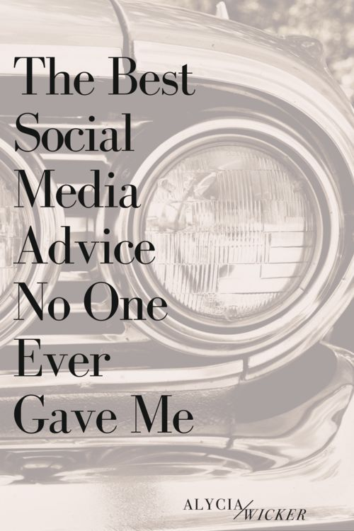 The Best Social Media Advice No One Ever Gave Me