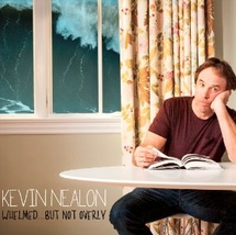 New (and clean) album by SNL great Kevin Nealon -- Whelmed...But Not Overly by Kevin Nealon
