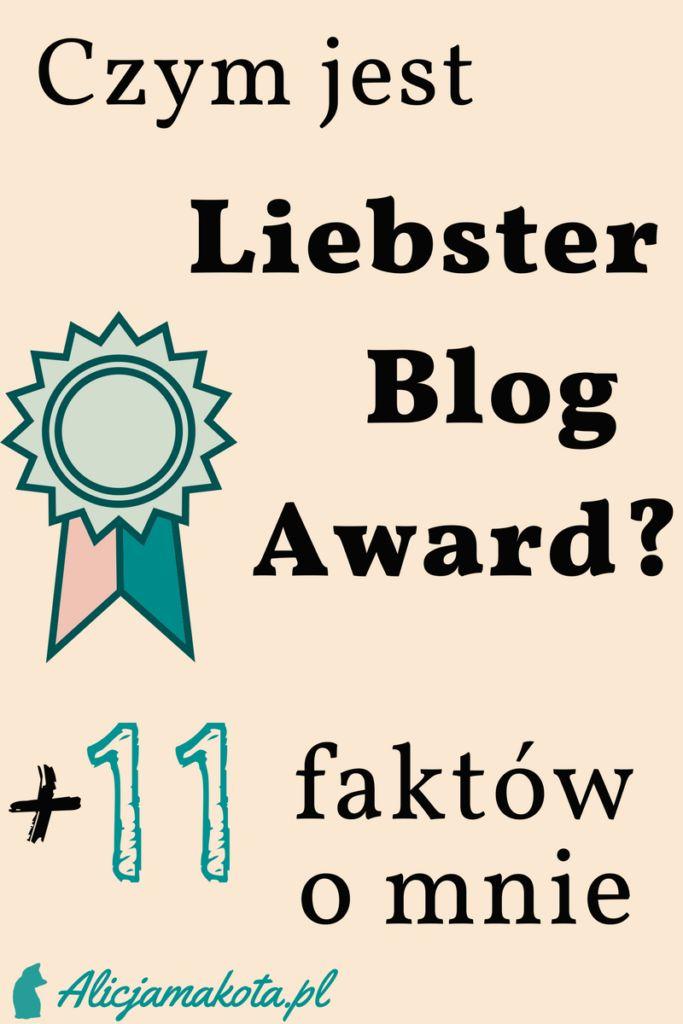 Czym jest Liebster Blog Award + 11 faktów o mnie