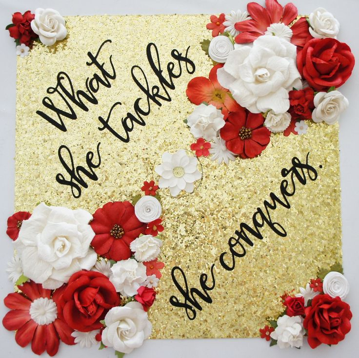 What She Tackles She Conquers Custom Graduation Cap Topper Decoration with Flowers! Customize colors and saying Graduation Mortarboard by GlitterMomz on Etsy