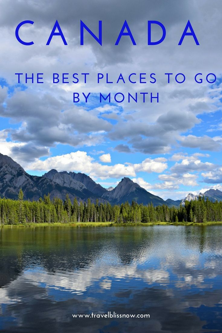 Best Places to visit in Canada each month.