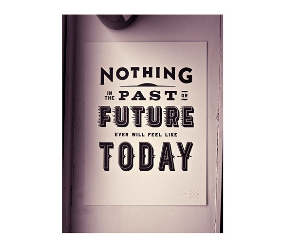 Nothing Past - Future PrintInspiration, Bright Eye, Matte Chase, Letters Press, Carpe Diem, Prints, Posters, Design, Pictures Quotes