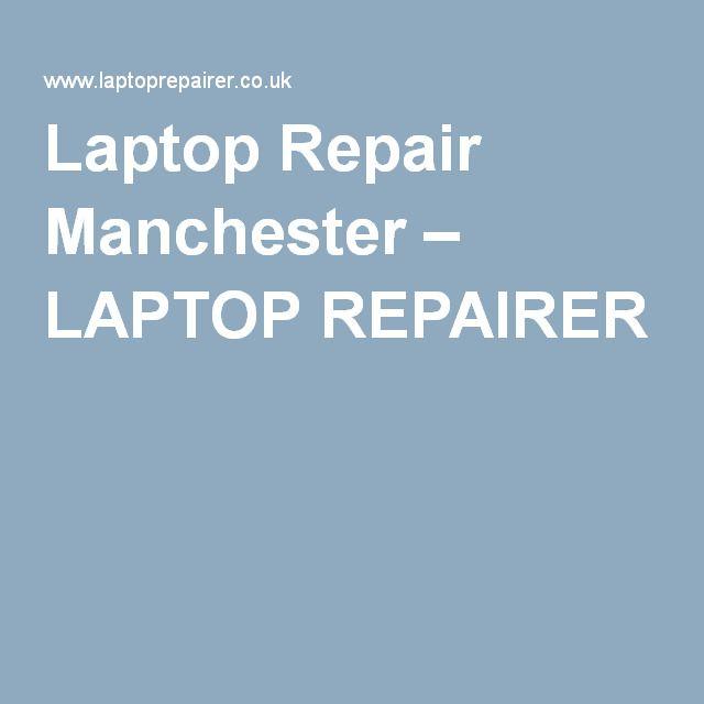 Laptop Repair Manchester – LAPTOP REPAIRER