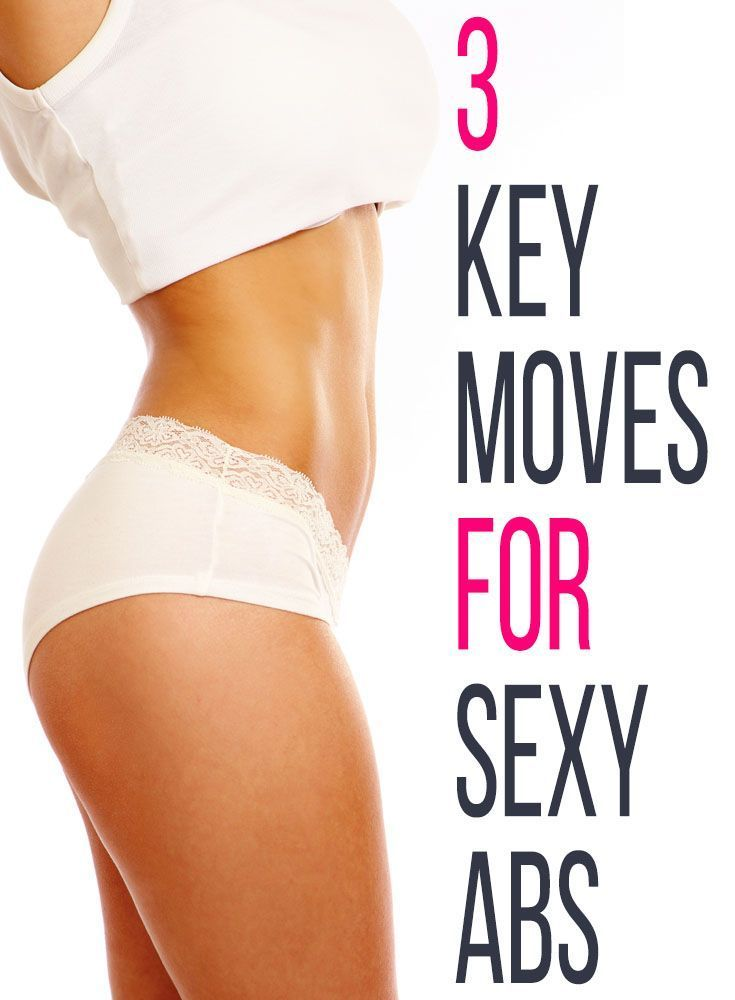 Get that washboard belly with these 3 Key Moves for Sexy Abs!
