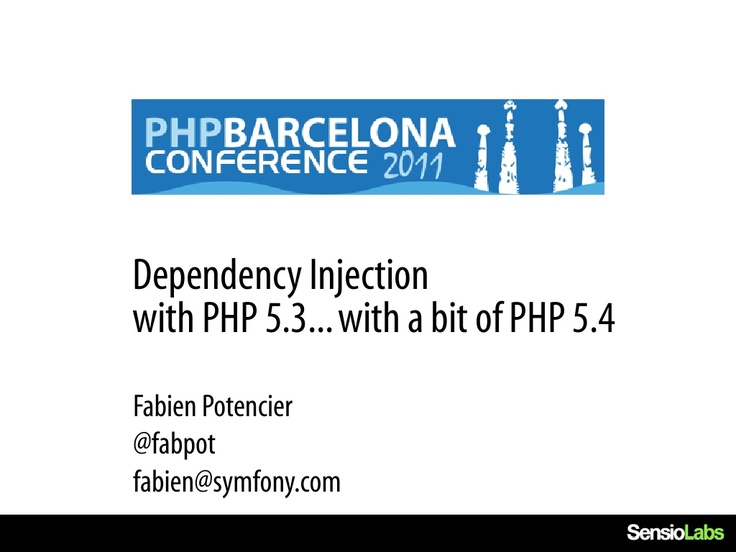 dependency-injection-in-php-5354 by Fabien Potencier via Slideshare