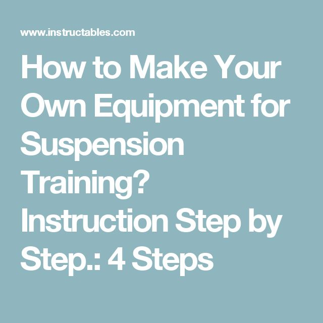 How to Make Your Own Equipment for Suspension Training? Instruction Step by Step.: 4 Steps