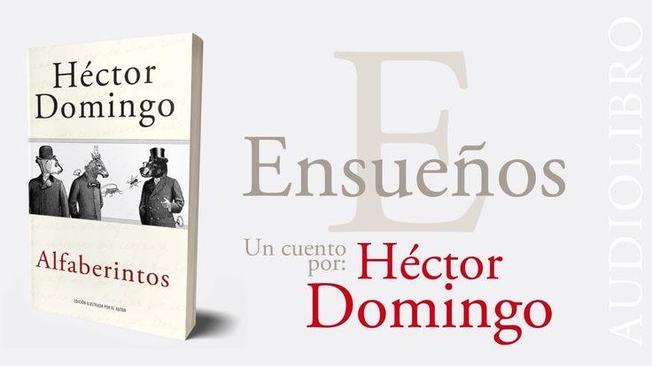 ALFABERINTOS, audiolibro | E de Ensueños, por Héctor Domingo.