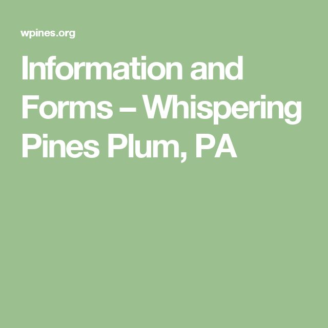 Information and Forms – Whispering Pines Plum, PA