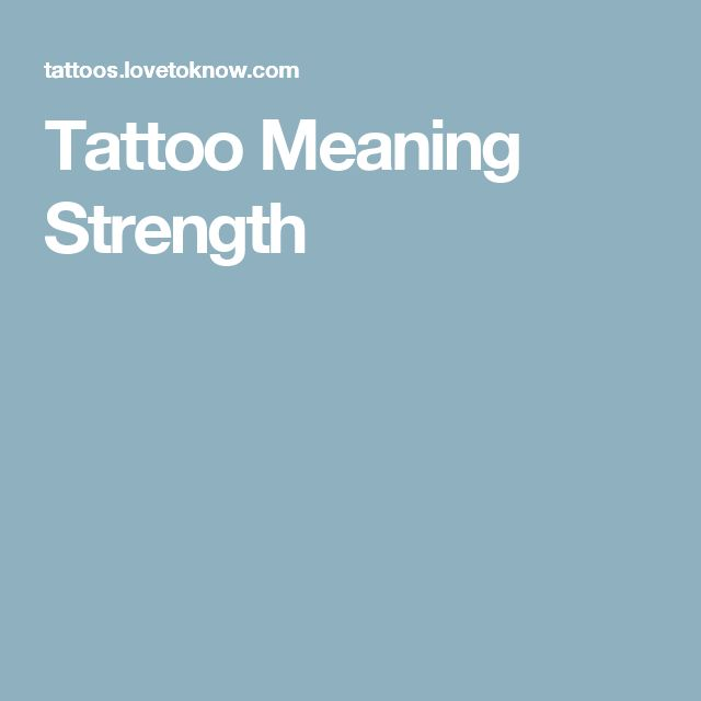 Tattoo Meaning Strength