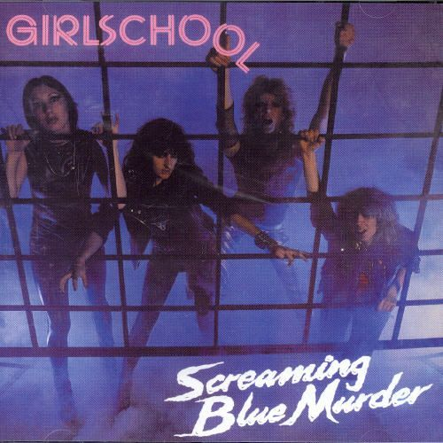 Screaming Blue Murder - Girlschool