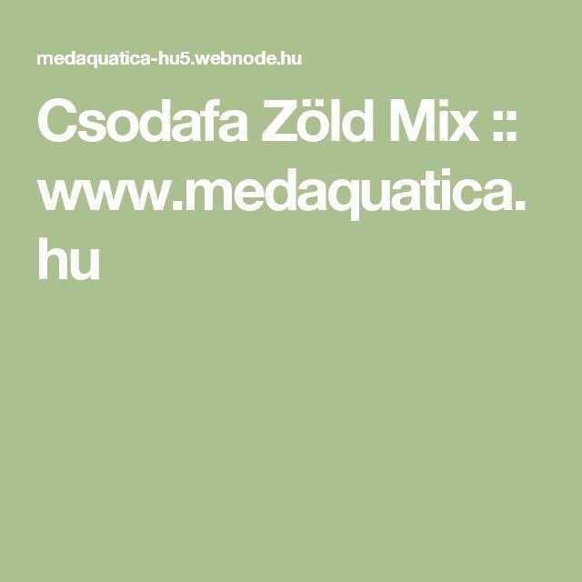 Csodafa Zöld Mix :: www.medaquatica.hu