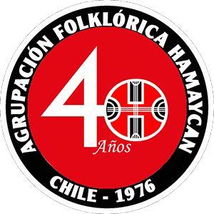 Postulantes 2016 ver www.hamaycan.cl  Agrupación Folklórica  Hamaycan 1976-2016  40 Años de cultura y tradición