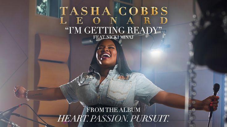 Tasha Cobbs Leonard - I'm Getting Ready ft. Nicki Minaj (Official Audio) - YouTube