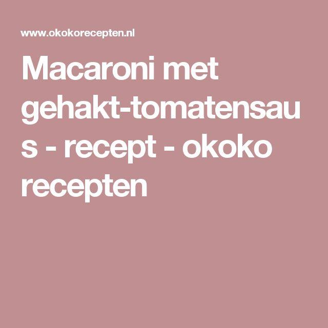 Macaroni met gehakt-tomatensaus - recept - okoko recepten