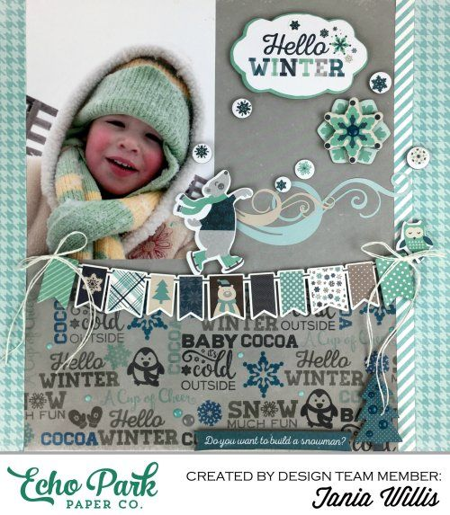 """Hello Winter"" layout for #EchoParkPaper by Designer Tania Willis featuring Designer Stamps!"
