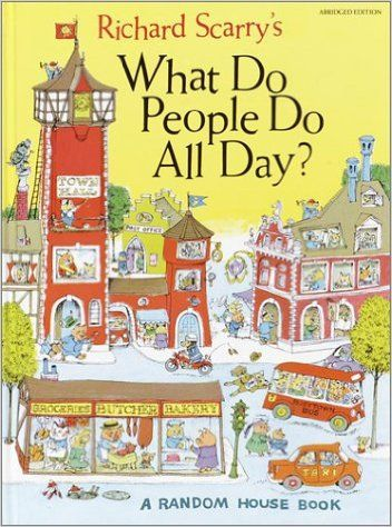 What Do People Do All Day?: Richard Scarry: 8601406383388: Amazon.com: Books