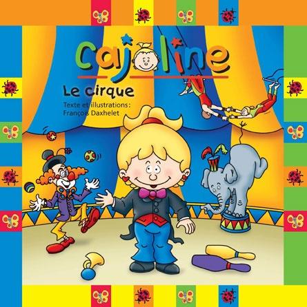 Le cirque  Collection: Cajoline  Auteur: François Daxhelet  Boomerang