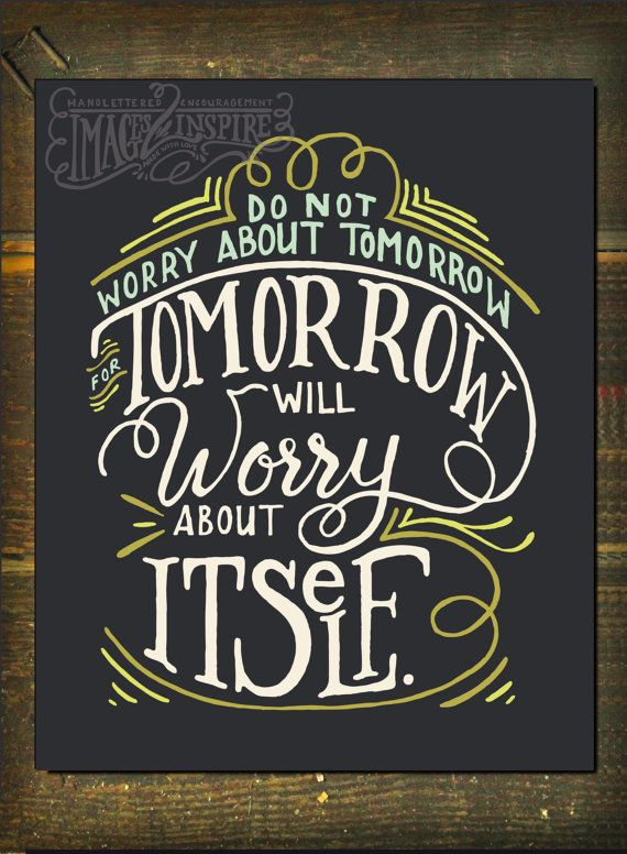Do not worry about tomorrow - Matthew 6.34- Hand lettered 8x10, 5x7 print, and Devotional cards!! - Instant Download