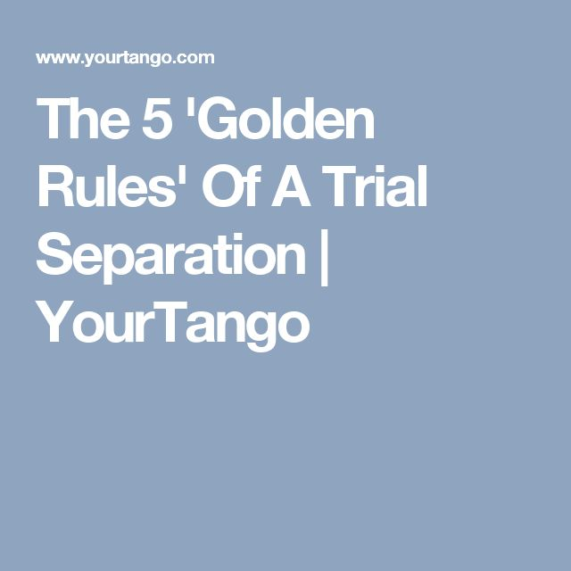 The 5 'Golden Rules' Of A Trial Separation | YourTango