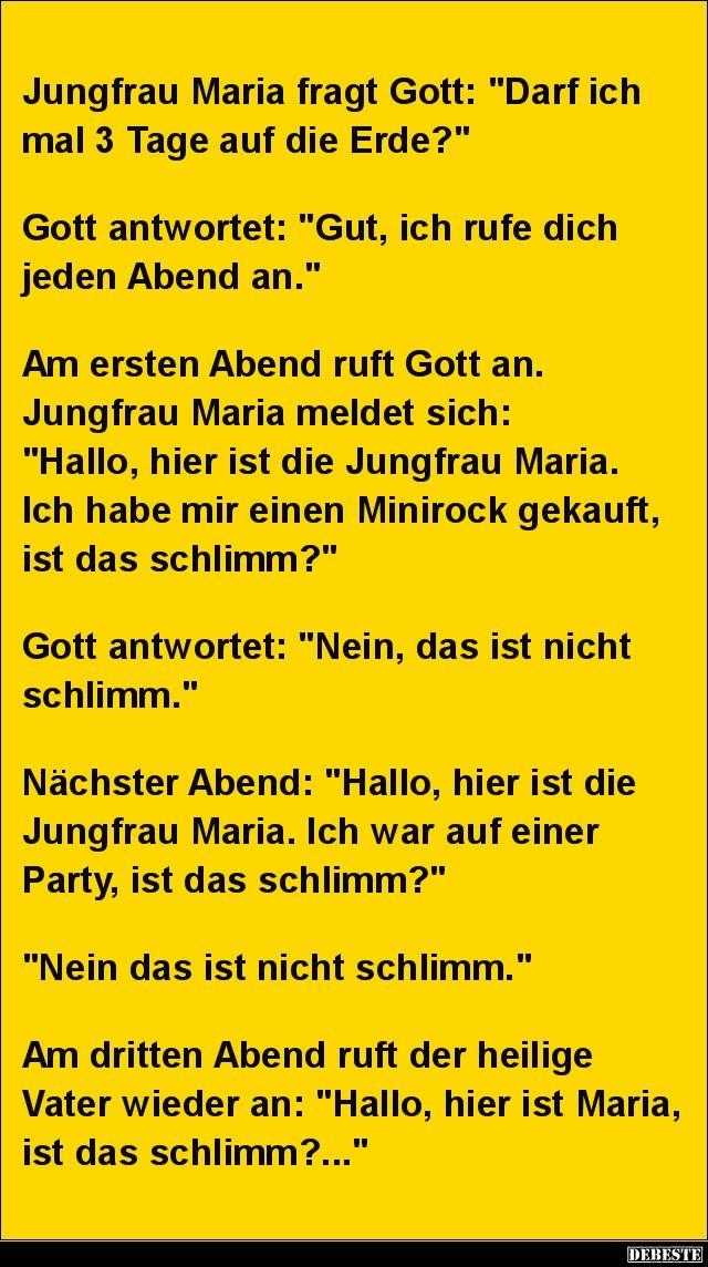 """Jungfrau Maria fragt Gott: """"Darf ich mal 3 Tage auf.."""""""