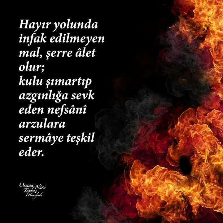 Hayır yolunda infak edilmeyen mal, şerre âlet olur; kulu şımartıp azgınlığa sevk eden nefsani arzulara sermaye yeşkil eder.  [Osman Nuri Topbaş]  #hayır #şer #şımarma #nefis #arzu #sermaye #söz #osmannuritopbaş #nuritopbaş #alim #hoca #töve #ilmisuffa