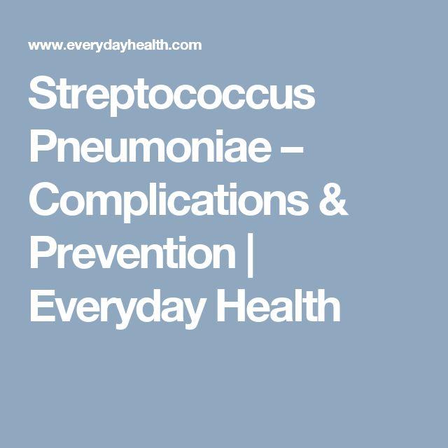 Streptococcus Pneumoniae – Complications & Prevention | Everyday Health