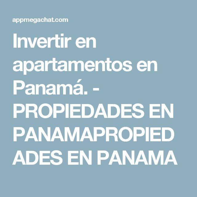 Invertir en apartamentos en Panamá. - PROPIEDADES EN PANAMAPROPIEDADES EN PANAMA
