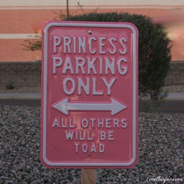Princess Parking princess girly cute girly quotes funny