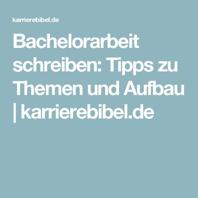 Bachelorarbeit schreiben: Tipps zu Themen und Aufbau | karrierebibel.de