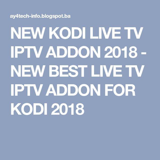 NEW KODI LIVE TV IPTV ADDON 2018 - NEW BEST LIVE TV IPTV ADDON FOR KODI 2018