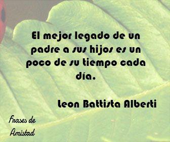 Frases de amor para el dia del padre de Leon Battista Alberti