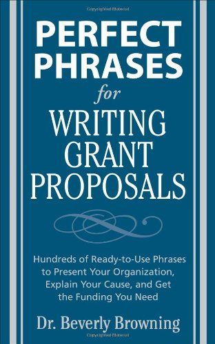 Bestseller Books Online Perfect Phrases for Writing Grant Proposals (Perfect Phrases Series) Beverly Browning $6.02  - http://www.ebooknetworking.net/books_detail-0071495843.html