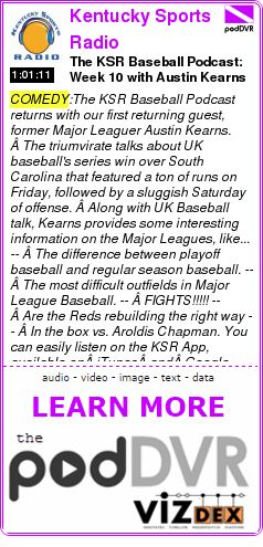 #COMEDY #PODCAST  Kentucky Sports Radio    The KSR Baseball Podcast: Week 10 with Austin Kearns    READ:  https://podDVR.COM/?c=7f0c8489-1854-980d-fd8c-f95e5b11a996