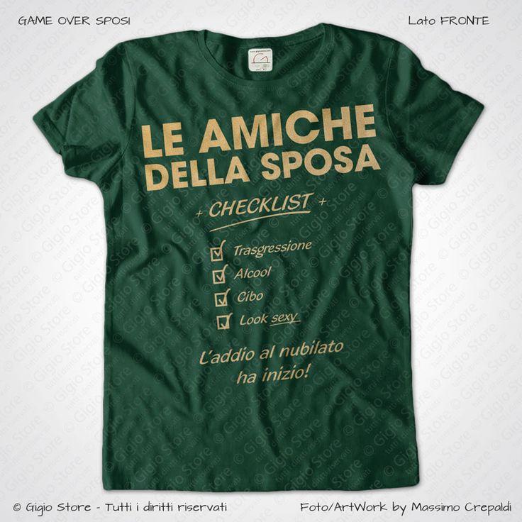 Magliette Addio al Nubilato Amiche della Sposa T-Shirt colore Verde Bottiglia Stampa Colore Oro Taglia XS, S, M, L, XL, XXL