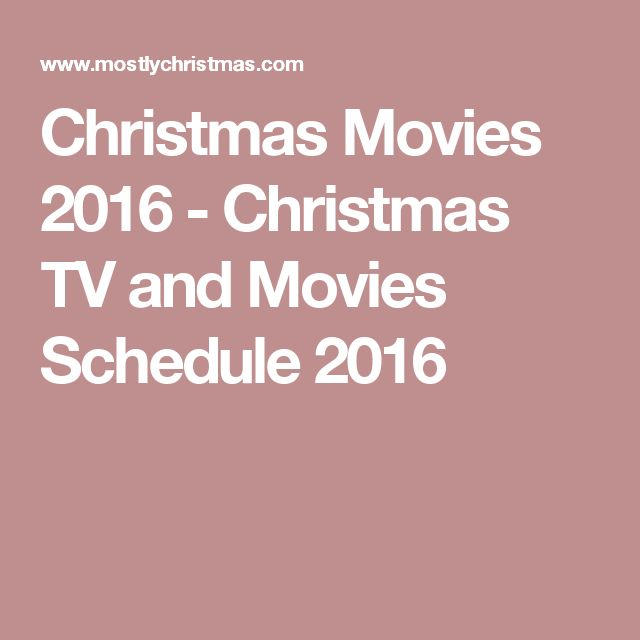 Christmas Movies 2016 - Christmas TV and Movies Schedule 2016