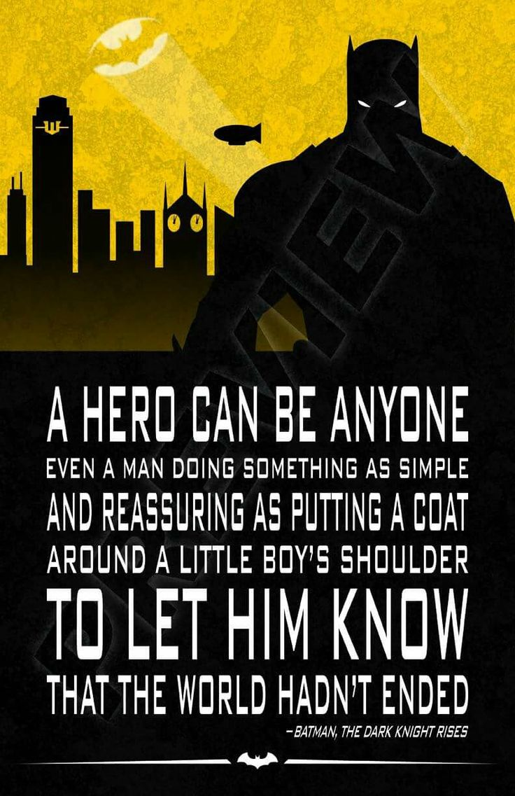 Batman quote. Bruce Wayne. The Dark Knight Rises. A hero can be anyone