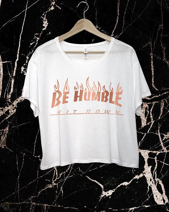 Be Humble Sit Down - Crop Top - Kendrick Lamar Shirt - K Dot Merch - TPAB - Summer Festival Fashion - Flowy Tee - Rose Gold - Custom T-Shirt
