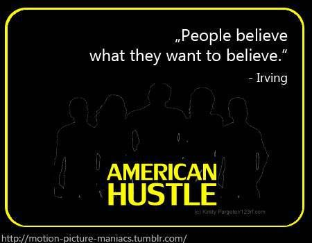 Movie Quote: American Hustle | Motion Picture Maniacs http://motionpicturemaniacs.wordpress.com/2014/02/25/30/