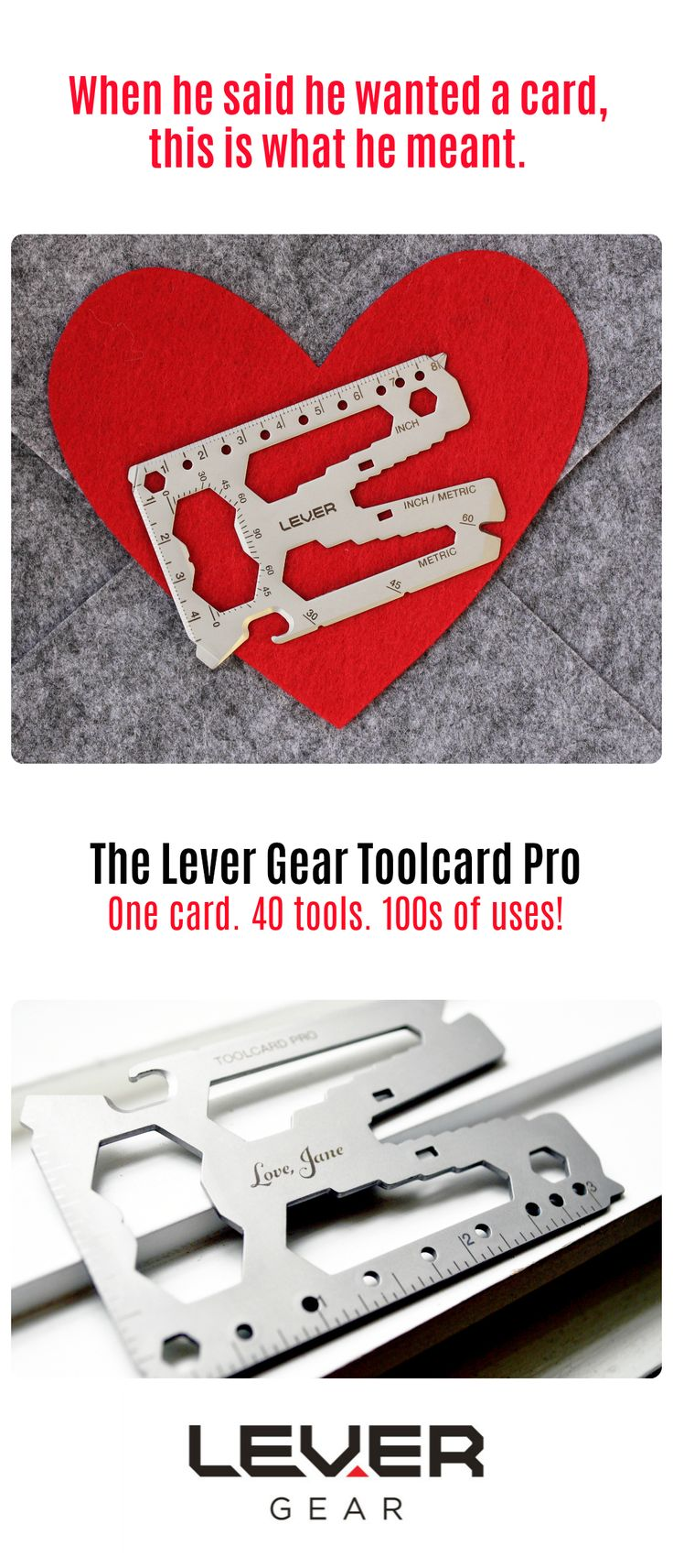 Show him you care with a personalized gift that's actually useful! Lever Gear Toolcard Pro. Credit card-sized multitool with 40 tools. Made in America from 420 stainless steel. Detachable money clip. TSA compliant. Lifetime guarantee. Add your personalized message for Valentine's, milestone birthdays, anniversaries, retirements or just because. #Valentine