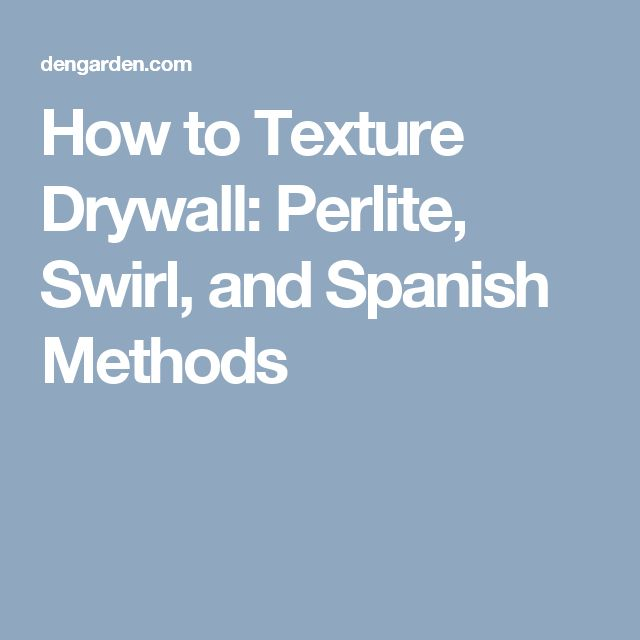 25 Best Ideas About How To Texture Drywall On Pinterest