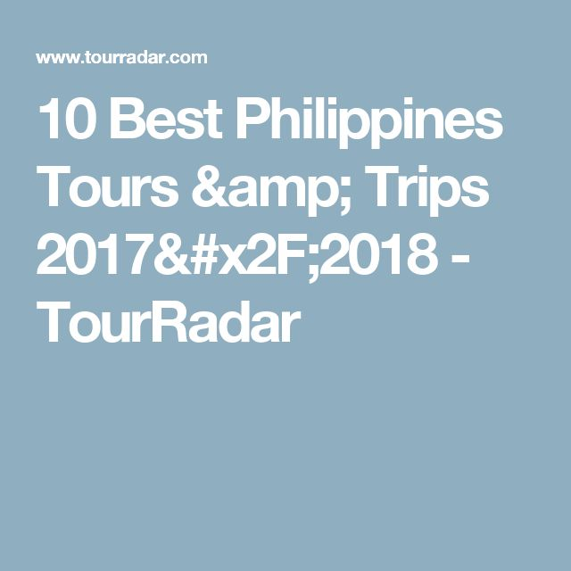 10 Best Philippines Tours & Trips 2017/2018 - TourRadar