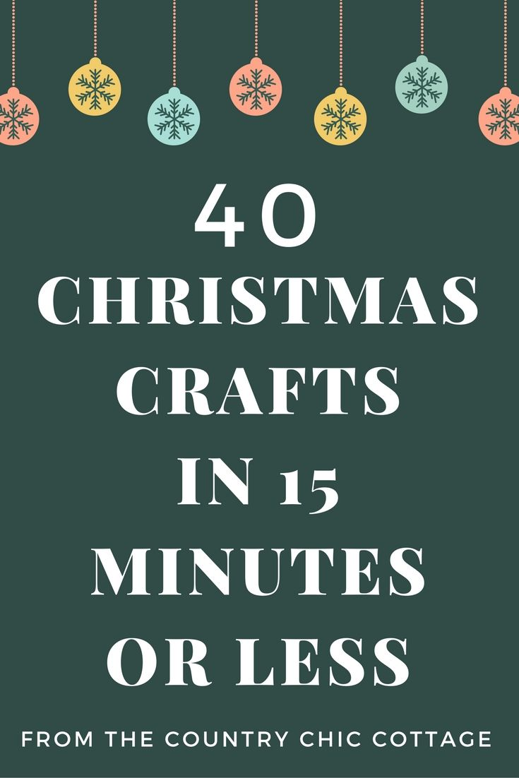 These amazing Christmas crafts can be made in 15 minutes or less! There are over 40 ideas for your home that can be made in no time at all!