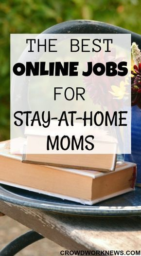 you a stay at home mom looking for good work from home jobs or home