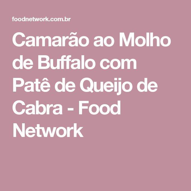 Camarão ao Molho de Buffalo com Patê de Queijo de Cabra - Food Network
