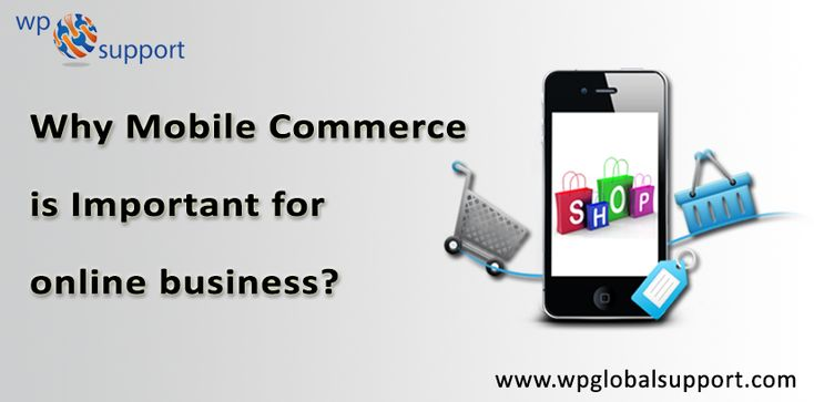 """Why Mobile Commerce is Important for online business""""? The speed of shopping has seen a different change. The introduction of inexpensive smartphones and greater access to the internet. The People waiting at a bus station,,the potential customer for a retailer hundreds of miles away. READ MORE:-https://www.wpglobalsupport.com/mobile-commerce-important/"""