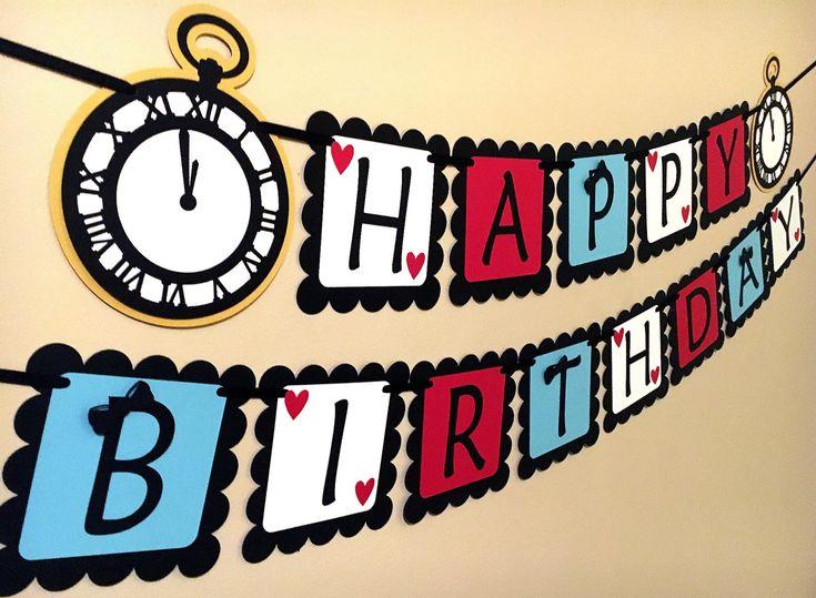 Alice in Wonderland Happy Birthday Banner by PaperPiecingDreams on Etsy https://www.etsy.com/listing/538486505/alice-in-wonderland-happy-birthday