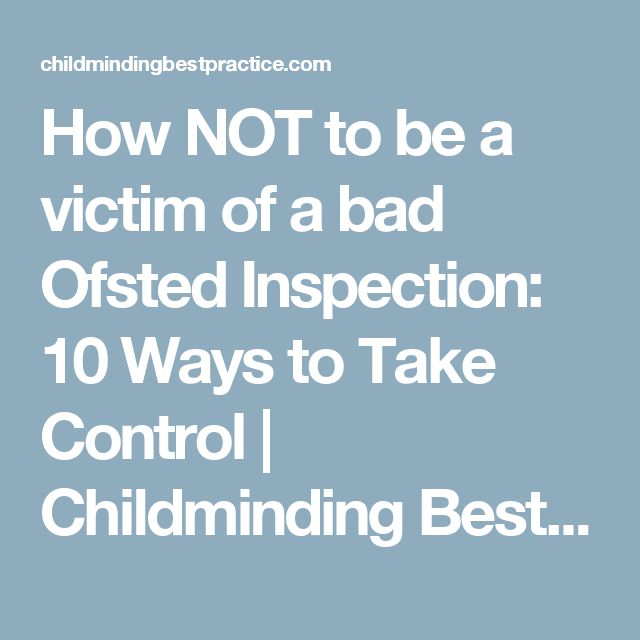How NOT to be a victim of a bad Ofsted Inspection: 10 Ways to Take Control | Childminding Best Practice
